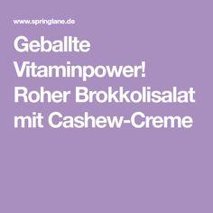 Geballte Vitaminpower! Roher Brokkolisalat mit Cashew-Creme