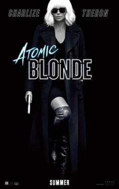 This July, Charlize Theron goes Atomic. | Atomic Blonde | In Theaters July 28
