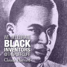 We celebrate #blackinventors, such as Claude Harvard, at the #PuffCuff. He invented more than 26 devices that were patented by Ford Motor Company. #BlackHistoryMonth www.thepuffcuff.com