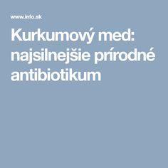 Kurkumový med: najsilnejšie prírodné antibiotikum Weight Loss Detox, Kraut, How To Lose Weight Fast, Health Fitness, Healing, Ideas, Syrup, Turmeric, Honey