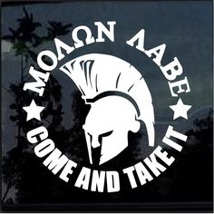 Come Take it round Molon Labe Window Decal Sticker – Custom Sticker Shop Molon Labe Decal, Molon Labe Tattoo, Lion Tattoo Sleeves, Sleeve Tattoos, Sparta Tattoo, Tattoos For Guys, Cool Tattoos, Come And Take It, Warrior Quotes