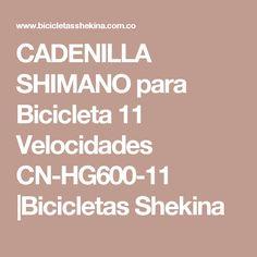 CADENILLA SHIMANO para Bicicleta 11 Velocidades CN-HG600-11 |Bicicletas Shekina