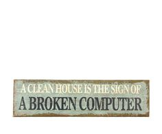 in the computer land . The Computer, Clean House, Cleaning, Signs, Decor, Decoration, Shop Signs, Home Cleaning, Decorating