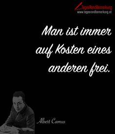 Man ist immer auf Kosten eines anderen frei. #QuoteOfTheDay #ZitatDesTages #TagesRandBemerkung #TRB #Zitate #Quotes
