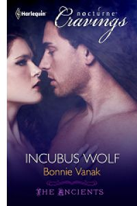 Incubus Wolf....paranormal erotica - Anything written by Bonnie Vanak - is worth reading!!!