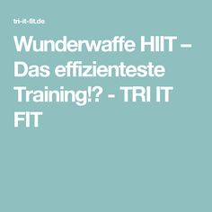Wunderwaffe HIIT – Das effizienteste Training!? - TRI IT FIT