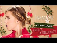 Trecce intrecciate | Acconciatura per Natale | Le Acconciature di Jasmine - YouTube