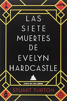 Las siete muertes de Evelyn Hardcastle by Stuart Turton Best Books To Read, New Books, Good Books, Agatha Christie, Book Lists, Reading, Black Mirror, Detective, Garage