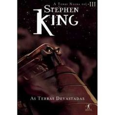 Stephen King - As Terras Devastadas (A Torre Negra - Vol. 3) - Editora Objetiva
