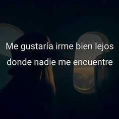 Sad Love Quotes, True Quotes, Inspiring Quotes About Life, Inspirational Quotes, Sad Life, Love Messages, Spanish Quotes, Words Can Hurt, In My Feelings