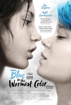 Blue Is the Warmest Colour (2013)  R18+ 179 min  -  Drama   Romance  -  5 April 2014 (Japan)  Ratings: 7.9/10 from 53,615 users     Director: Abdellatif Kechiche  Writers: Abdellatif Kechiche (scenario, adaptation and dialogue), Ghalia Lacroix (scenario, adaptation and dialogue)  Stars: Léa Seydoux, Adèle Exarchopoulos, Salim Kechiouche