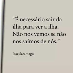 As 32 Melhores Imagens Em José Saramago Truths Thoughts E Wisdom