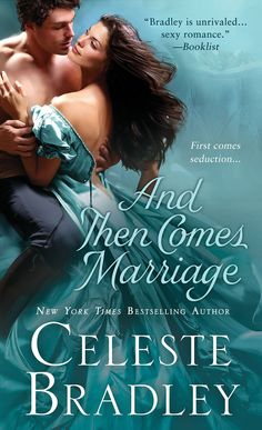 Celeste Bradley - And Then Comes Marriage - Book 2 The Wicked Worthingtons - July 30, 2013