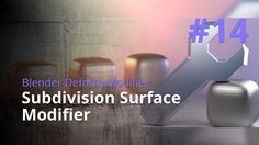 Blender Generate Modifier #14 - Subdivision Surface Modifier