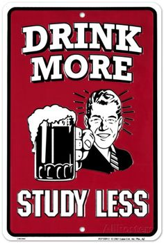 Drink More, Study Less Tin Sign