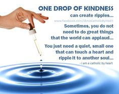 One drop of kindness...