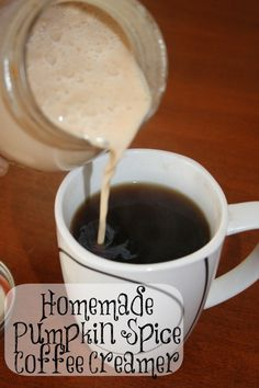 "Homemade Pumpkin Spice Coffee Creamer Recipe.Given the fact that I am ADDICTED to this flavor coffee creamer by Coffee-mate,and it is ""seasonal"",I will most definitely be trying this recipe!"