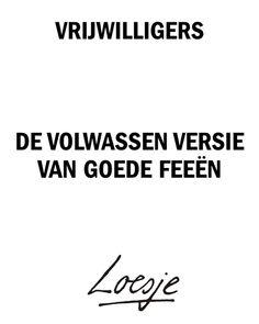 Vrijwilligers: de volwassen versie van goede feeën  #Loesje