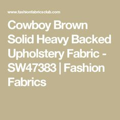 Cowboy Brown Solid Heavy Backed Upholstery Fabric - SW47383 | Fashion Fabrics