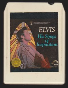 """Elvis on an 8 track cassette tape. """"His Songs of Inspiration"""""""