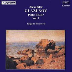 GLAZUNOV: Piano Music, Vol.  1 de Tatjana Franova