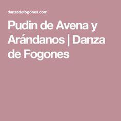 Pudin de Avena y Arándanos | Danza de Fogones