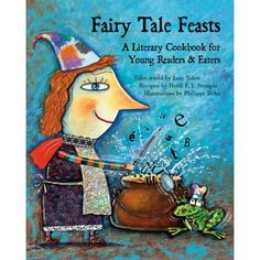 how awesome is this!!? a cook book connected to fairy tales! how awesome to reach a kids on another level!