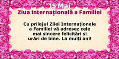 15 Mai - Ziua Internațională a Familiei - La mulți ani... Cu prilejul Zilei Internaționale a Familiei! Mai