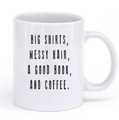 """BIG SHIRTS, MESSY HAIR, A GOOD BOOK, AND COFFEE MUG vintage"" – Shirtoopia"