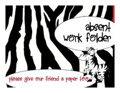 Zebra Theme Absent or Missing Work Folder Cover and Note HomeFolder Cover to keep at school on absent student's desk options)Missing work . Animal Print Classroom, Absent Work, School Stuff, Back To School, Rock Star Theme, Absent Students, Missing Work, Zebra Decor, Animal Print Decor