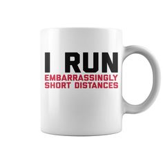 Run Short Distances Funny Quote HOT MUG : coffee mug, papa mug, cool mugs, funny coffee mugs, coffee mug funny, mug gift, #mugs #ideas #gift #mugcoffee #coolmug