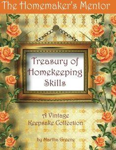 The Homemaker's Mentor: Treasury of Homekeeping Skills {A Vintage Keepsake Collection}