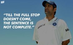 Dhoni doesn't give up midway. Halfway through a series, he was asked if India were beaten already.