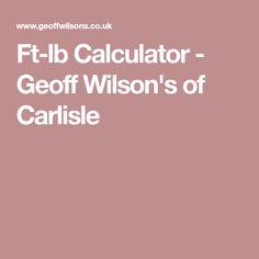 Ft-lb Calculator - Geoff Wilson's of Carlisle