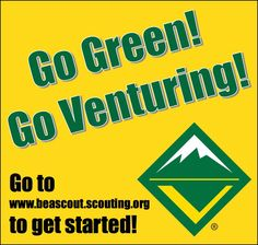 Lead the Adventure, Join Venturing! Go Green! Go Venturing! More info at http://crventuring.org