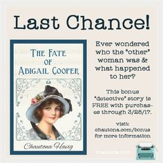 It's your last chance to get this story!  Abigail Cooper intrigued Madeline & friends, but who was she really?
