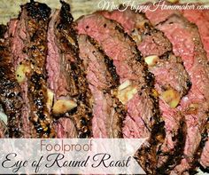 Foolproof Eye of Round Roast -another pinner says: this is the ONLY way I make my round roasts (and rump roasts). Soooo juicy & full of flavor! Beef Dishes, Food Dishes, Main Dishes, Crockpot Dishes, Roast Beef Recipes, Good Food, Yummy Food, Healthy Food, Main Meals