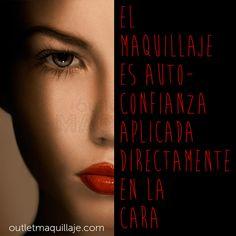 El maquillaje es auto confianza aplicada directamente en la cara #citamaquillaje