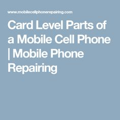 Card Level Parts of a Mobile Cell Phone | Mobile Phone Repairing