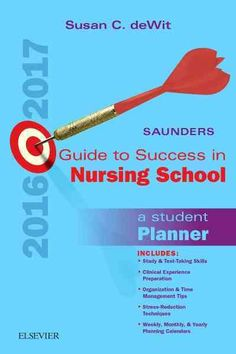Saunders Guide to Success in Nursing School, 2016-2017: A Student Planner