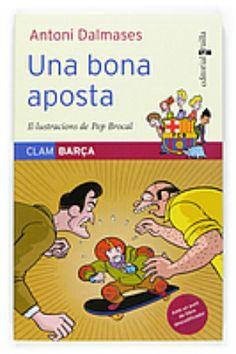 """Sèrie """"Clam Barça"""", d'Antoni Dalmases. Editorial Cruïlla  Coberta de """"Una bona aposta"""" (número 8)"""