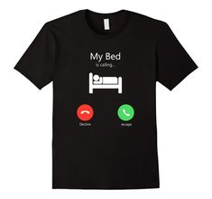 56485ee6180d5 Amazon.com  My Bed Is Calling Phone Screen T-Shirt  Clothing