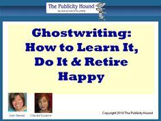 Ghostwriting: How to Learn It, Do It & Retire Happy