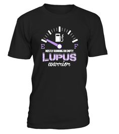 # Mostly Running On Empty Lupus Warrior .  Mostly Running On Empty Lupus Warrior T-Shirt