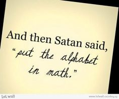 And then Satan said.... on LOL Wall, by Magda Lena (funny images,funny quotes,math,satan)