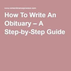 How To Write An Obituary – A Step-by-Step Guide