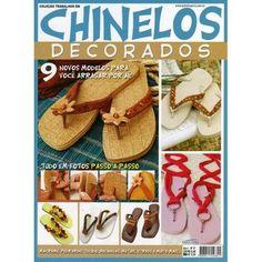 Revista Chinelos Decorados 9 novos modelos para você arrasar por aí! tudo em fotos passo a passo. Fabricante: Editora Minuano