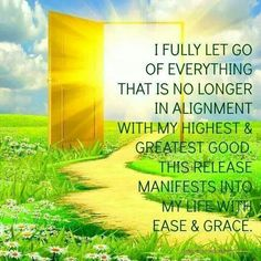 I fully let go of everything that is no longer in alignment with my Highest & Greatest Good.