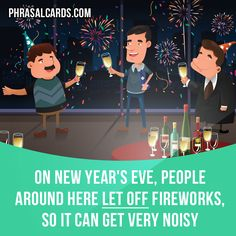 """""""Let off"""" means """"to make something explode"""". Example: On New Year's Eve, people around here let off fireworks, so it can get very noisy. Get our apps for learning English: learzing.com"""
