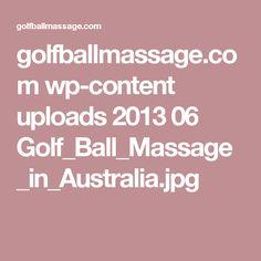 golfballmassage.com wp-content uploads 2013 06 Golf_Ball_Massage_in_Australia.jpg